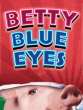 Betty Blues Eyes