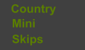 Country Mini Skips