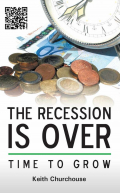 The Recession Is Over - Time To Grow!