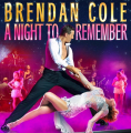 BRENDAN COLE - A Night To Remember at the Wolverhampton Grand Theatre