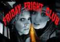 Friday Fright Club