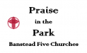 Praise in the Park – with Banstead Five Churches #praiseinthepark