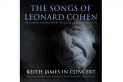 Keith James and The Songs of Leonard Cohen
