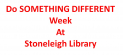Do Something Different Week at Stoneleigh Library