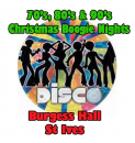 Christmas Boogie Nights at Burgess Hall 70's & 80's & 90's Disco Sat 20th December