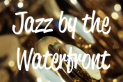 Jazz by the Waterfront: The Horn Factory