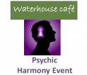 Psychic Harmony Event At Waterhouse Cafe @Waterhousecafe