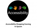 Accessibility for all! In Epsom – Special Shopping Evening @epsomewellbc @eebp @epsomtown #buylocal