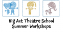 Theatre School Summer Course #BigActTheatreSchool