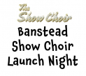 Banstead Show Choir Launch Night  in September  @bansteadlife #surreyshowchoir