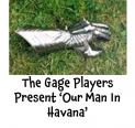 Our Man In Havana @TheGagePlayers