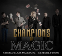 Champions Of Magic - Princes Theatre, Clacton-On-Sea