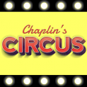 Chaplin's Circus is coming to Saffron Walden - 8th to 12th April 2015