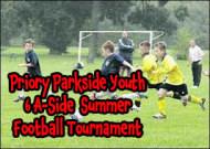 Priory Parkside FC annual 6-A-Side Football Summer Tournament.