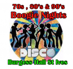 Boogie Nights at Burgess Hall 70's & 80's & 90's  Disco Aug