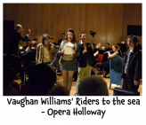 Vaughan Williams' Riders to the sea - Opera Holloway - St Martin of Tours Music Festival @operaholloway