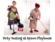Dirty Dusting @EpsomPlayhouse