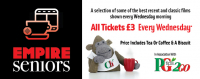 Empire Seniors: £3 Tickets Every Wednesday Morning