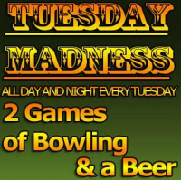 Beer and Bowls Tuesdays.