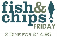 Fish'n'Chip Friday - 2 Dine for £14.95