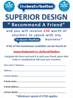 Recommend a friend to Superior Design and get £30 to spend with any of our best of Bolton businesses
