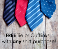 FREE Tie or Cufflinks with every shirt!