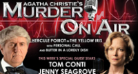 Murder on Air by Agatha Christie, starring Tom Conti and Jenny Seagrove.  Best available seats £10* (band A normally £25)