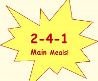 2 for 1 on main meals!!