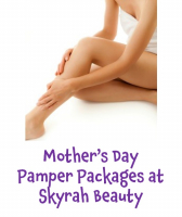 Mother's Day Pamper Packages at Skyrah Beauty in #Epsom @SkyrahBeauty