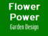 Flower Power Garden Design and Planting