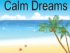 Calm Dreams