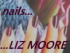 Liz Moore - Nails