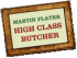 Martin Player High Class Butchers