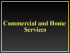 Commercial & Home Services