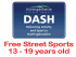 DASH - Free - StreetSports ages 13 - 19 years
