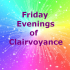 Evening Of Messages From Spirit through Cairvoyance.
