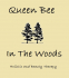 Queen Bee in the Woods