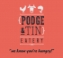 Podge & Tin Eatery & Take Away
