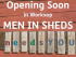 Men in Sheds needs you!