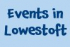 Add your own Local Lowestoft Events