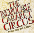The Inexplicable Cabaret Circus