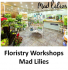 Floristry Workshops at Mad Lilies in Banstead @Mad-Lilies