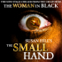 A New Stage Chiller from the creator of The Woman in Black - The Small Hand