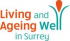 Living and Ageing Well in Surrey Awards 2014 @epsomewellbc #surrey