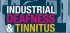 What are the risks of industrial deafness and tinnitus?