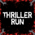 Thriller Run
