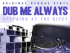Dub Me Always Ft. Jamtone Hi-Fi + Darren Jamtone + Robert Dallas