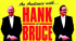 'An audience with Hank and Bruce'