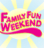 Family Fun Weekend