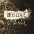 Quaglino's Presents, Rhys Lewis & The Relics